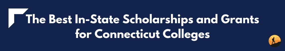 The Best In-State Scholarships and Grants for Connecticut Colleges