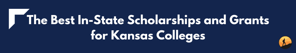 The Best In-State Scholarships and Grants for Kansas Colleges
