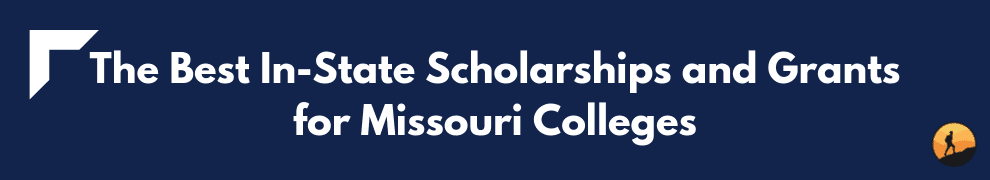 The Best In-State Scholarships and Grants for Missouri Colleges
