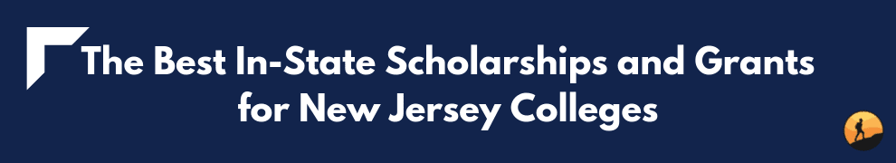 The Best In-State Scholarships and Grants for New Jersey Colleges