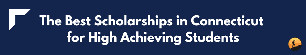 The Best Scholarships in Connecticut for High Achieving Students