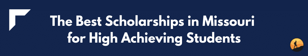 The Best Scholarships in Missouri for High Achieving Students