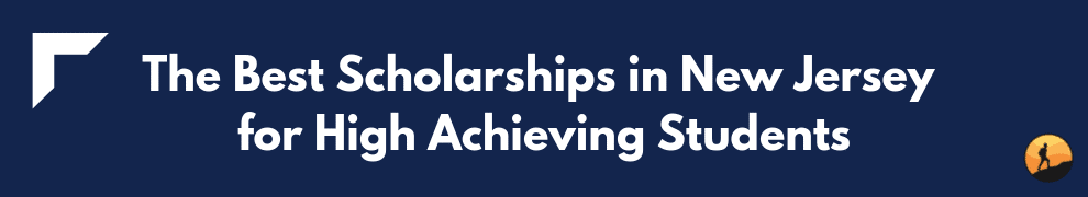 The Best Scholarships in New Jersey for High Achieving Students