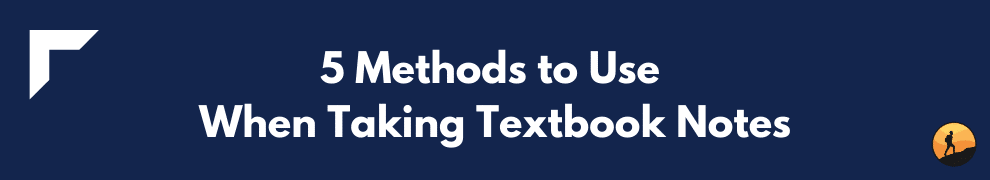 5 Methods to Use When Taking Textbook Notes