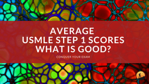 Average USMLE Step 1 Scores: What is Good?
