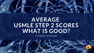 Average USMLE Step 2 Scores: What is Good?