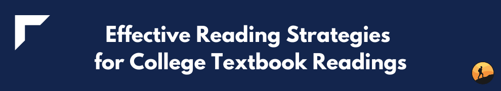 Effective Reading Strategies for College Textbook Readings