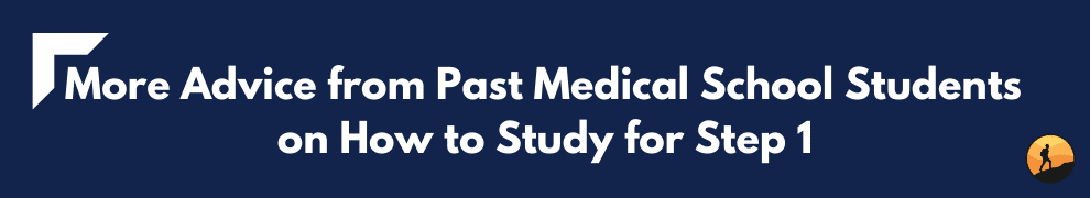 More Advice from Past Medical School Students on How to Study for Step 1