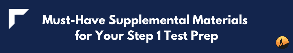 Must-Have Supplemental Materials for Your Step 1 Test Prep