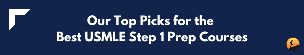 Our Top Picks for the Best USMLE Step 1 Prep Courses