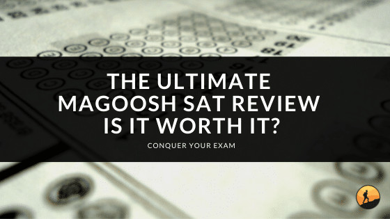 The Ultimate Magoosh SAT Review: Is it Worth It?