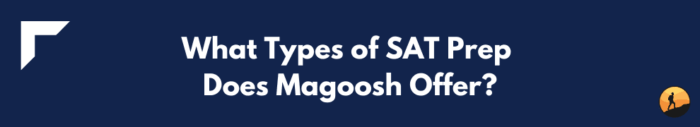 What Types of SAT Prep Does Magoosh Offer?