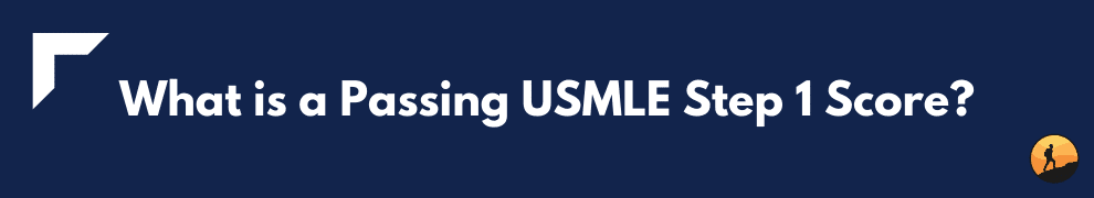 What is a Passing USMLE Step 1 Score?