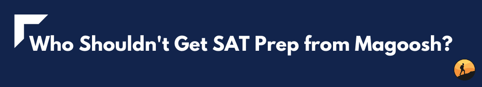 Who Shouldn't Get SAT Prep from Magoosh?