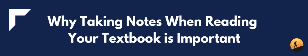 Why Taking Notes When Reading Your Textbook is Important