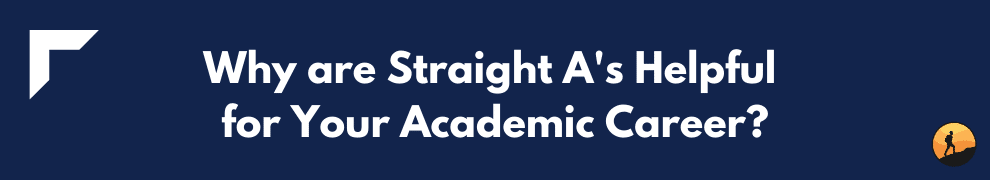 Why are Straight A's Helpful for Your Academic Career?