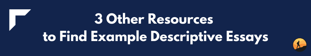 3 Other Resources to Find Example Descriptive Essays