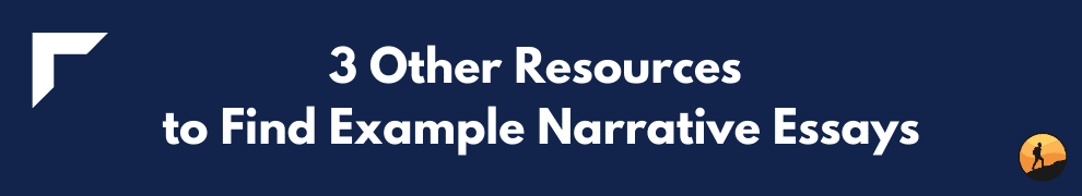 3 Other Resources to Find Example Narrative Essays