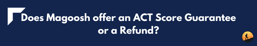 Does Magoosh offer an ACT Score Guarantee or a Refund?