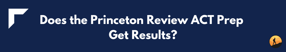 Does the Princeton Review ACT Prep Get Results?