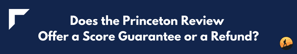 Does the Princeton Review Offer a Score Guarantee or a Refund?