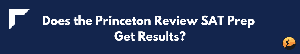 Does the Princeton Review SAT Prep Get Results?
