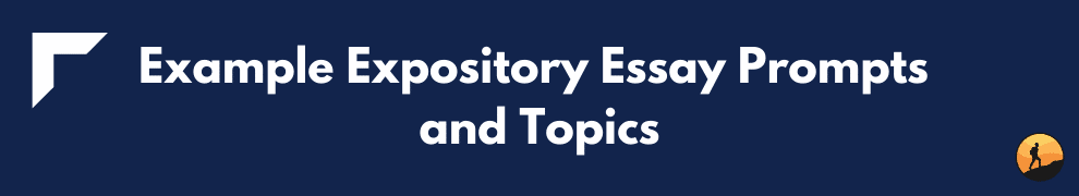 Example Expository Essay Prompts and Topics
