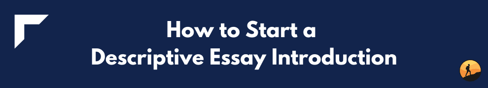 How to Start a Descriptive Essay Introduction