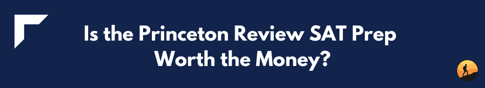 Is the Princeton Review SAT Prep Worth the Money?