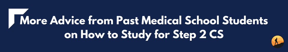 More Advice from Past Medical School Students on How to Study for Step 2 CS