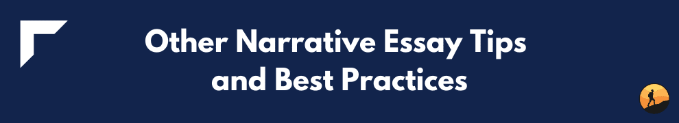 Other Narrative Essay Tips and Best Practices