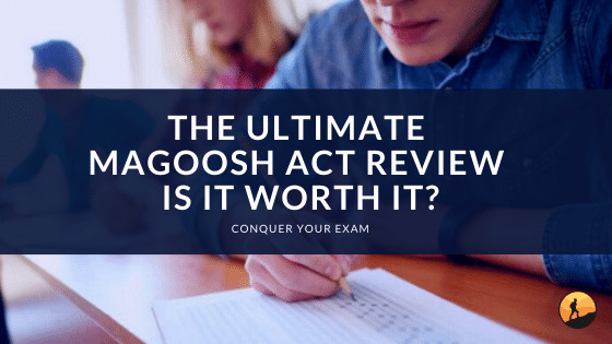 The Ultimate Magoosh ACT Review: Is it Worth It
