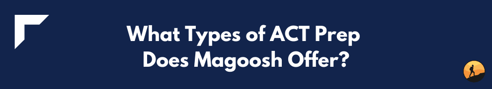 What Types of ACT Prep Does Magoosh Offer?
