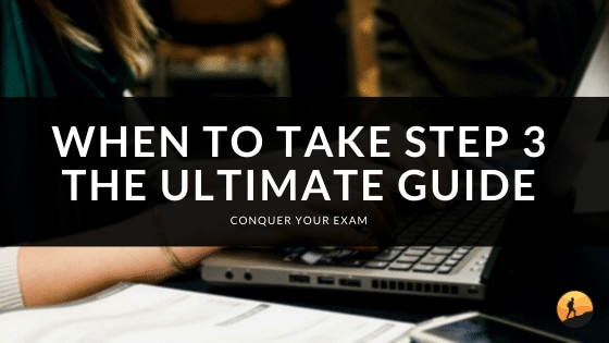 When to Take Step 3: The Ultimate Guide