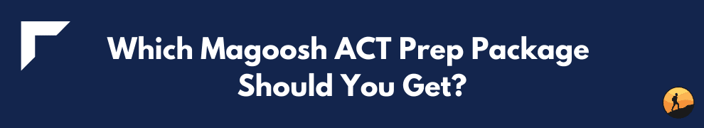 Which Magoosh ACT Prep Package Should You Get?