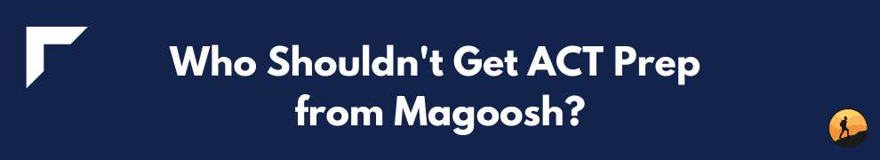 Who Shouldn't Get ACT Prep from Magoosh?
