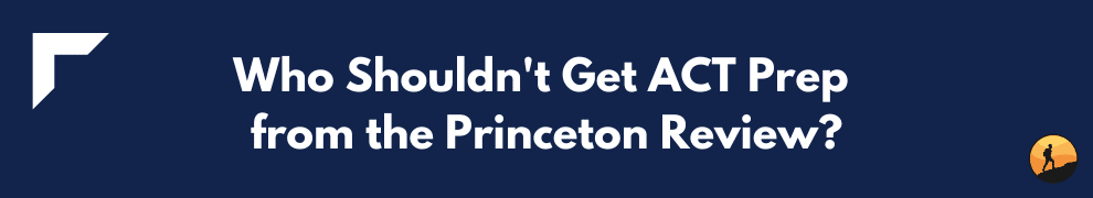 Who Shouldn't Get ACT Prep from the Princeton Review?