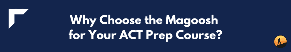 Why Choose the Magoosh for Your ACT Prep Course?