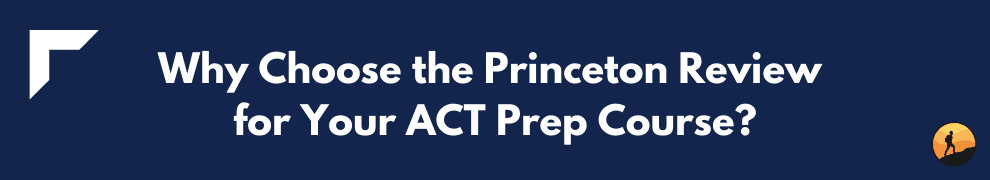 Why Choose the Princeton Review for Your ACT Prep Course?