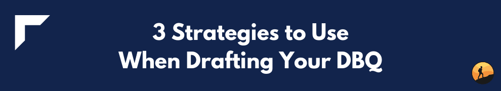 3 Strategies to Use When Drafting Your DBQ