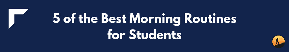 5 of the Best Morning Routines for Students