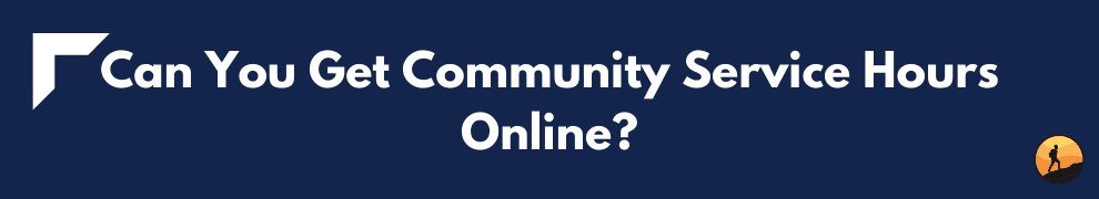 Can You Get Community Service Hours Online?