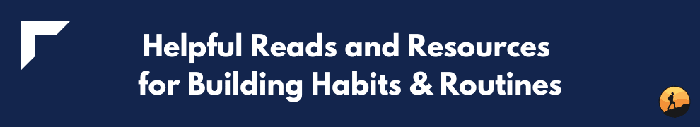 Helpful Reads and Resources for Building Habits & Routines