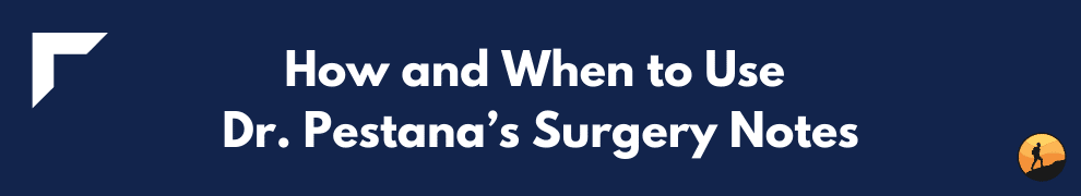 How and When to Use Dr. Pestana's Surgery Notes