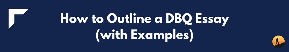 How to Outline a DBQ Essay (with Examples)