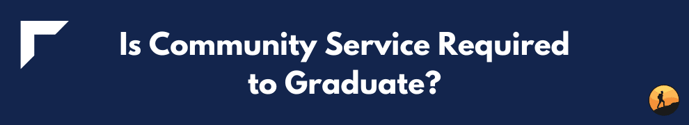 Is Community Service Required to Graduate?