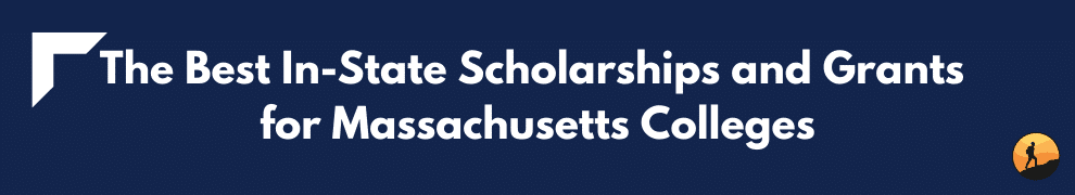 The Best In-State Scholarships and Grants for Massachusetts Colleges