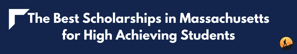 The Best Scholarships in Massachusetts for High Achieving Students
