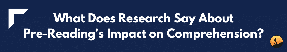 What Does Research Say About Pre-Reading's Impact on Comprehension?