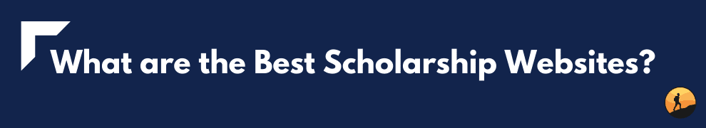 What are the Best Scholarship Websites?